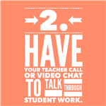 2. Have your teacher call or video chat to talk through student work