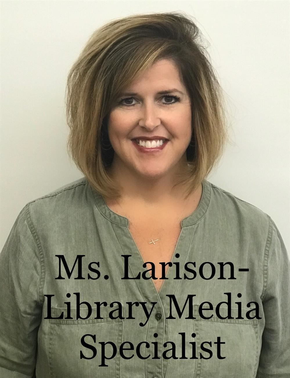Mrs. Larison, Library Media Specialist